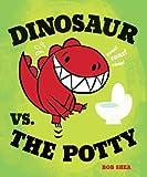 Dinosaur vs. the Potty, Bob Shea, 1423133390