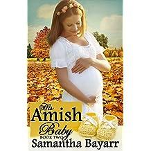 His Amish Baby: Amish Love (Amish Christian Romance Book 2)
