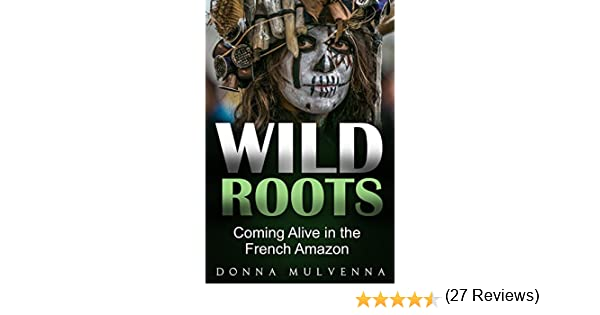 Amazon wild roots coming alive in the french amazon ebook amazon wild roots coming alive in the french amazon ebook donna mulvenna kindle store fandeluxe Ebook collections
