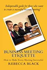 Business Meeting Etiquette: How to Make Every Meeting Successful