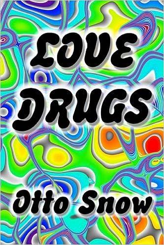 Love Drugs: Otto Snow: 9780966312867: Amazon com: Books