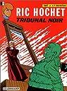 Ric Hochet, tome 32 : Tribunal noir par Tibet
