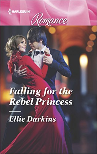 Falling For The Rebel Princess by Ellie Darkins