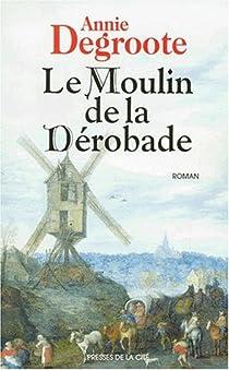 Le moulin de la Dérobade par Degroote