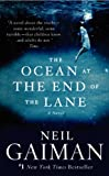 By Neil Gaiman The Ocean at the End of the Lane: A Novel [Mass Market Paperback]