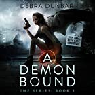A Demon Bound: Imp, Book 1 Audiobook by Debra Dunbar Narrated by Angela Rysk