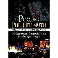 Pôquer. Phil Hellmuth Apresenta: Ler e Tirar Proveito