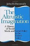 The Altruistic Imagination 1st Edition