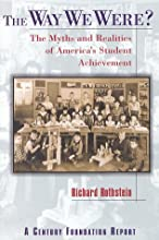 The Way We Were?: The Myths and Realities of America's Student Achievement (Century Foundation/Twentieth Century Fund Report)