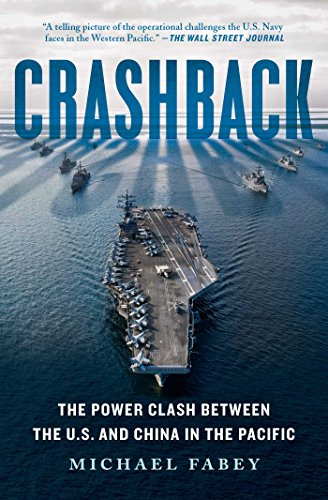 - Crashback: The Power Clash Between the U.S. and China in the Pacific