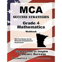 MCA Success Strategies Grade 4 Mathematics Workbook: Comprehensive Skill Building Practice for the Minnesota Comprehensive...