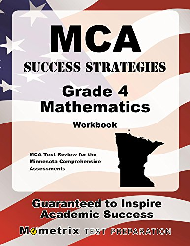 MCA Success Strategies Grade 4 Mathematics Workbook: Comprehensive Skill Building Practice for the Minnesota Comprehensive Assessments