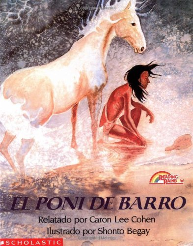 (The Mud Pony: Poni De Barro, El by Caron Lee Cohen)