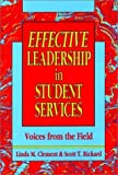 Effective Leadership in Student Services, Linda M. Clement and Scott T. Rickard, 1555424791