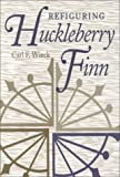 img - for Refiguring Huckleberry Finn book / textbook / text book
