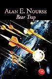 Bear Trap, Alan E. Nourse, 1463801300