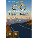 Heart Health. (DVD) The Valley Isle Roads of Maui. Virtual Indoor Cycling Training / Spinning Fitness and Weight Loss Videos