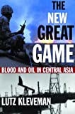 The New Great Game, Lutz Kleveman, 0871139065