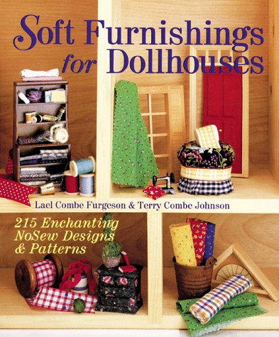Read Online Soft Furnishings for Dollhouses: 215 Enchanting Nosew Designs & Patterns pdf epub