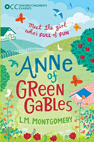 Anne of Green Gables (Oxford Children's Classics) (Anne Of Green Gables Oxford)
