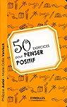 50 exercices pour penser positif par Auriol