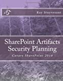 SharePoint Artifacts Security Planning, Ray Stuyvesant, 1475037597