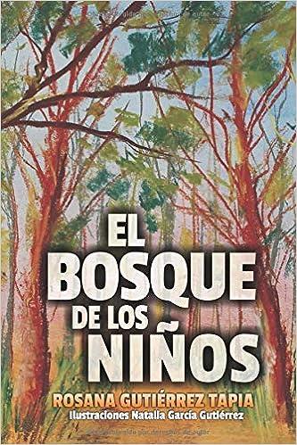 EL BOSQUE DE LOS NIÑOS: Amazon.es: ROSANA GUTIÉRREZ TAPIA, NATALIA GARCÍA GUTIÉRREZ: Libros