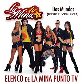 : Dos Mundos (Two Worlds): Elenco de la Mina Punto TV: MP3 Downloads