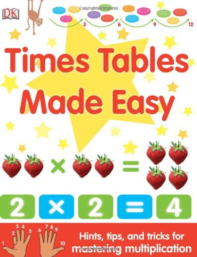 Times Tables Made Easy: Hints Tips and Tricks for Mastering Multiplication