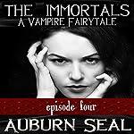 The Immortals: A Vampire Fairytale, Episode 4 | Auburn Seal