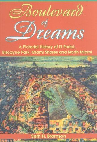 Boulevard of Dreams:: A Pictorial History of El Portal, Biscayne Park, Miami Shores and North Miami (Vintage Images)]()
