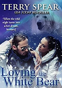 Loving the White Bear by [Spear, Terry]