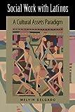 Social Work with Latinos, Melvin Delgado, 0199328935
