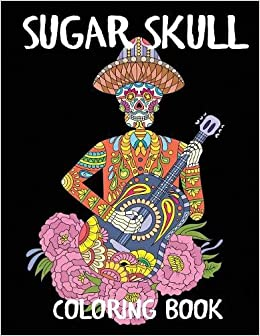 Amazon Com Sugar Skull Coloring Book A Day Of The Dead Adult