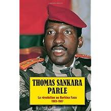 Thomas Sankara Parle: La Rovolution Au Burkina Faso 1983-1987