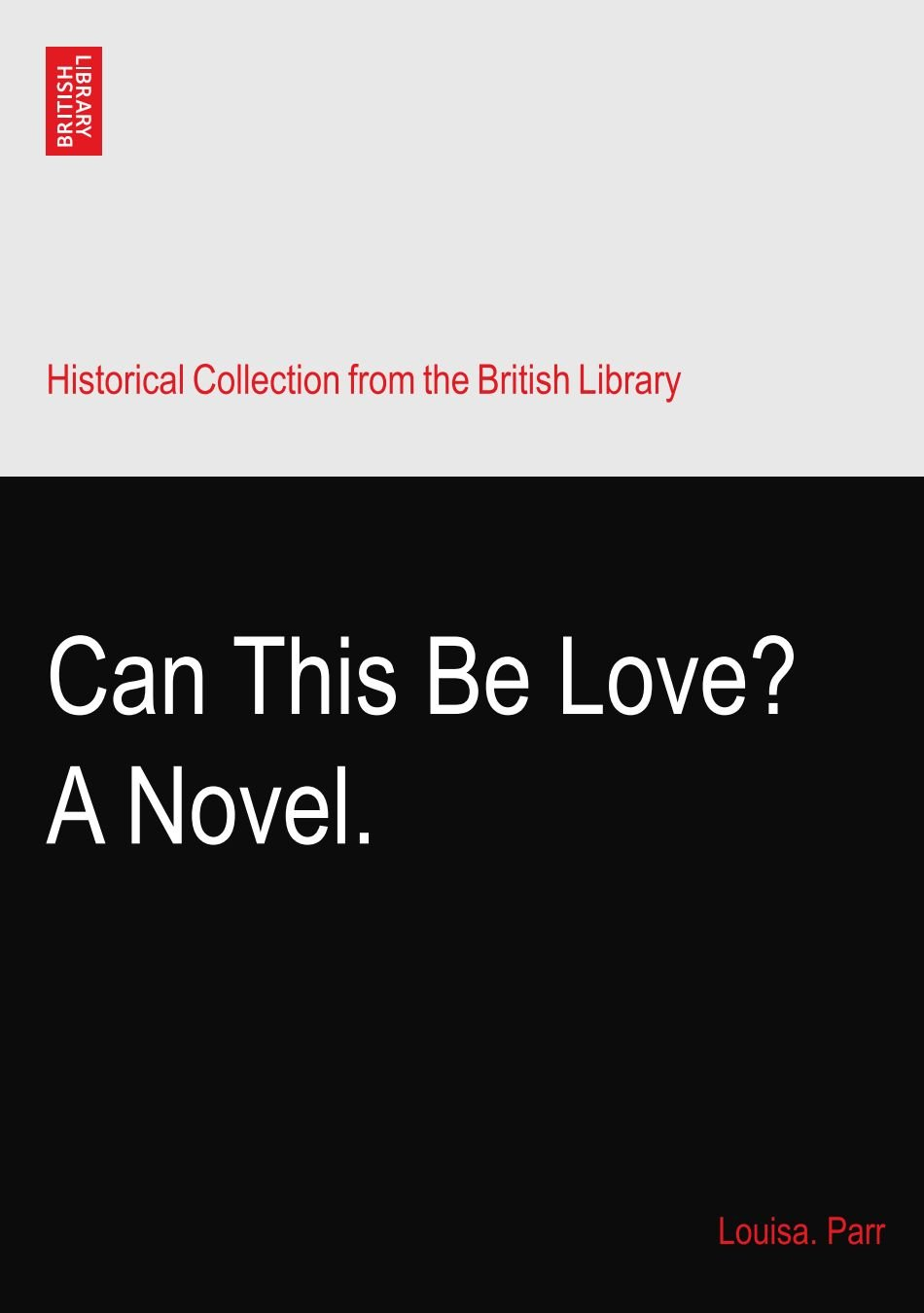 Can This Be Love? A Novel. ebook