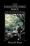 The Unsuspecting Mage (The Morcyth Saga Book 1)