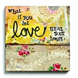 Kelly Rae Roberts Let Love Heal Wall Art