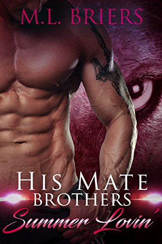 His Mate - Brothers - Summer Lovin': Paranormal Romantic Comedy