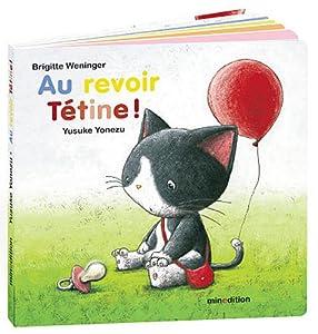 """Afficher """"Au revoir tétine !"""""""