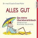 Alles gut - Das kleine Überlebenshörbuch: Soforthilfe bei Belastung, Trauma & Co. Hörbuch von Claudia Croos-Müller Gesprochen von: Melanie Manstein