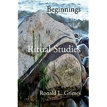 Beginnings in Ritual Studies
