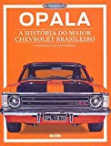 capa de Opala. A História do Maior Chevrolet Brasileiro