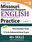 Missouri Assessment Program Test Prep: Grade 8 English Language Arts Literacy (ELA) Practice Workbook and Full-length Online Assessments: MAP Study Guide
