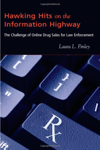 Hawking Hits on the Information Highway: The Challenge of Online Drug Sales for Law Enforcement (New Perspectives in Cri