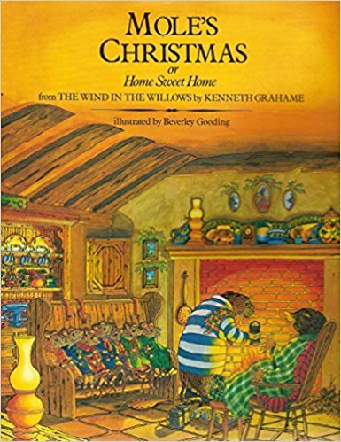 Mole's Christmas, or, Home sweet home: From The wind in the willows