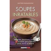 Soupes inratables: Veloutés, bouillons, crèmes... 90 recettes gourmandes pour toute la famille (French Edition)