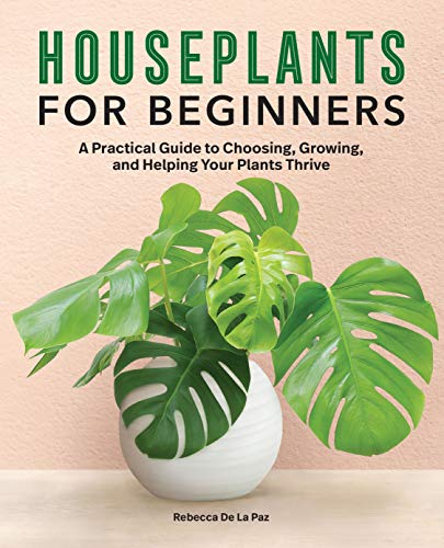 Book Cover: Houseplants for Beginners: A Practical Guide to Choosing, Growing, and Helping Your Plants Thrive