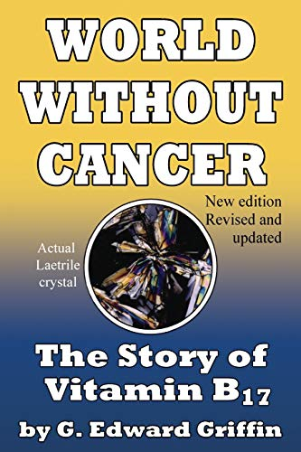 Book : World Without Cancer; The Story of Vitamin B17 - G...