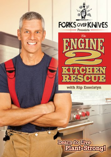 Forks Over Knives Presents The Engine 2 Kitchen Rescue with Rip Esselstyn